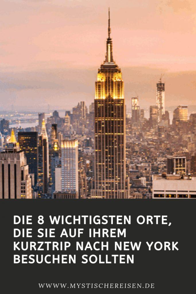DIE 8 WICHTIGSTEN ORTE, DIE SIE AUF IHREM KURZTRIP NACH NEW YORK BESUCHEN SOLLTEN
