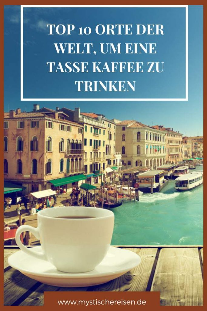 Top 10 Orte Der Welt, Um Eine Tasse Kaffee Zu Trinken