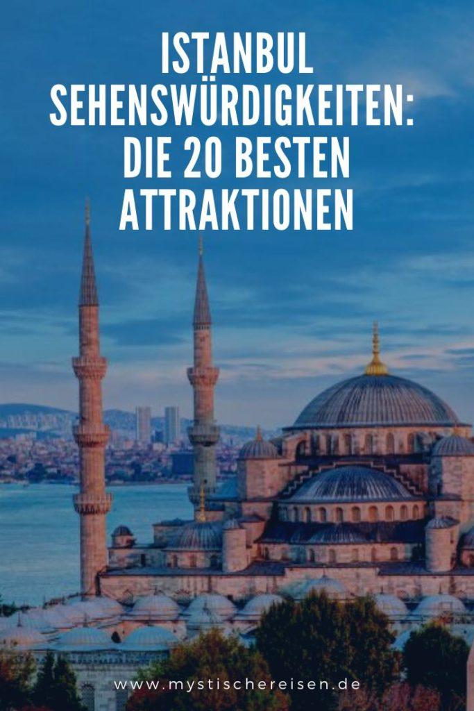 Istanbul Sehenswürdigkeiten: Die 20 Besten Attraktionen