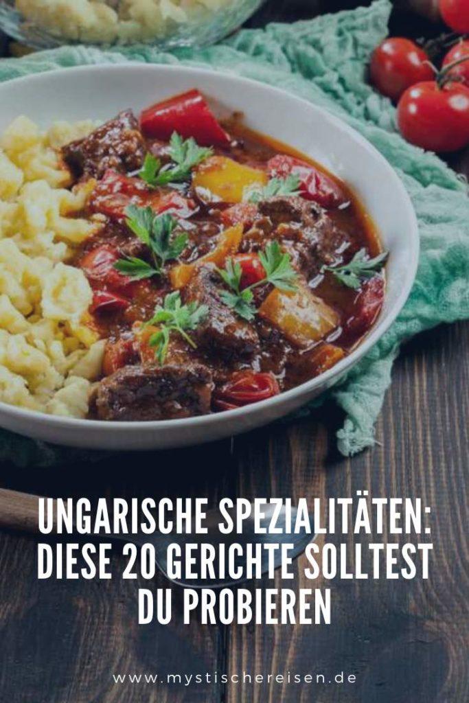 Ungarische Spezialitäten: Diese 20 Gerichte solltest du probieren + BONUS