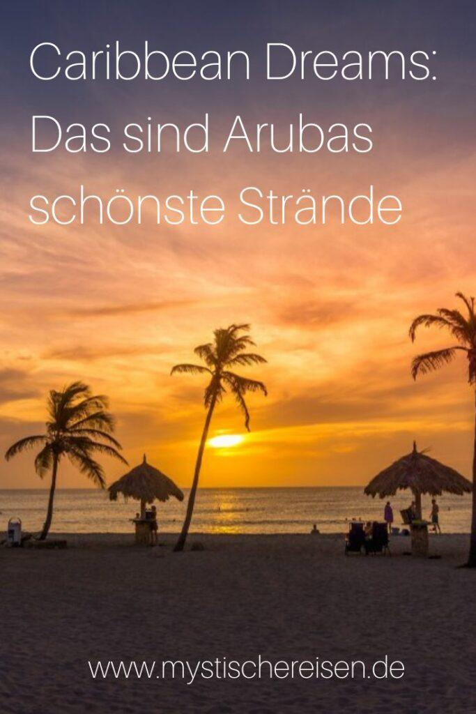 Caribbean Dreams Das sind Arubas schönste Strände