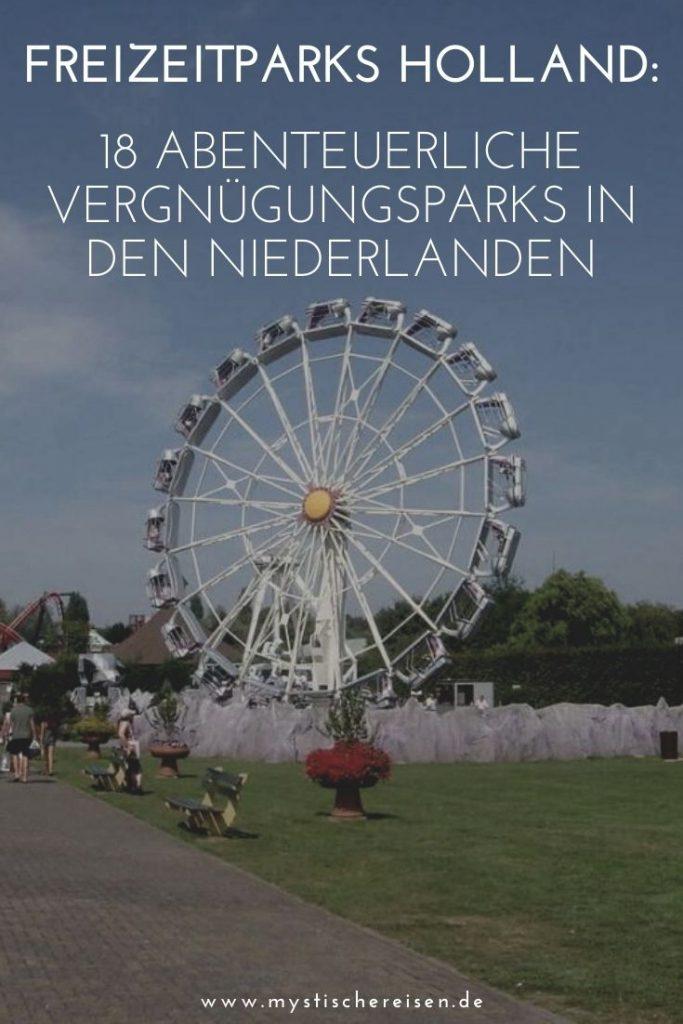 Freizeitparks Holland: 18 abenteuerliche Vergnügungsparks in den Niederlanden